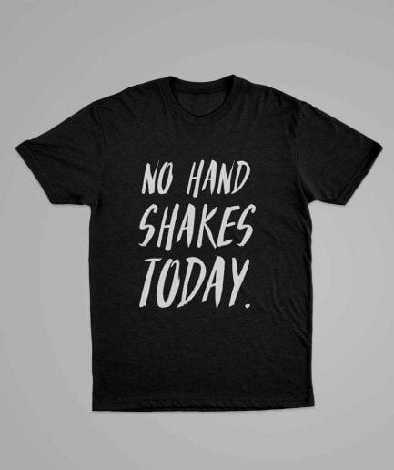No Handshakes Today T-shirt T-krekls Unisex #paliecmājās!